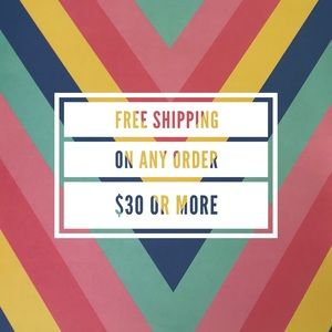 Other - Free shipping on any order over $30.00